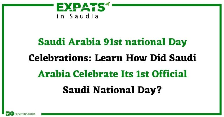 Saudi Arabia 91st national Day Celebrations Learn How Did Saudi Arabia Celebrate Its 1st Official Saudi National Day