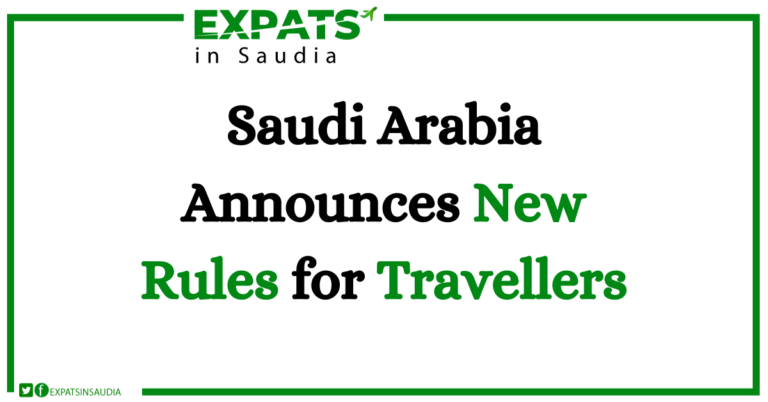 Saudi Arabia Announces New Rules for Travellers