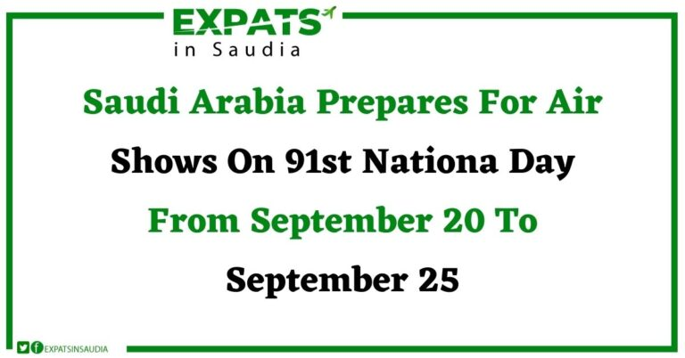 Saudi Arabia Prepares For Air Shows On 91st Anniversary From September 20 To September 25