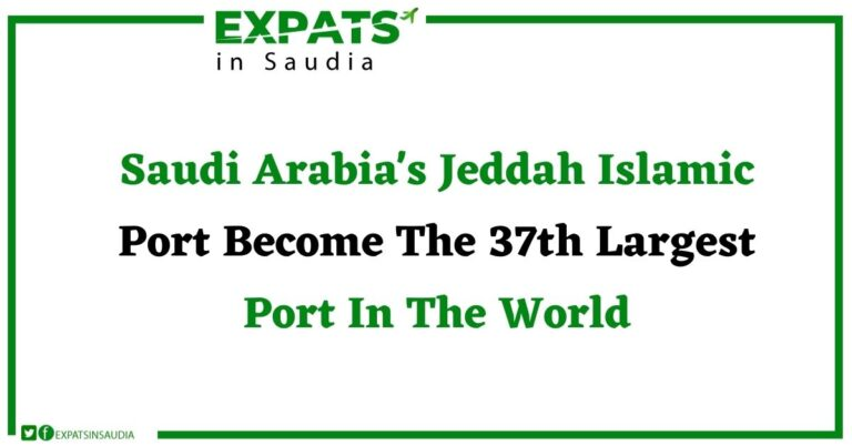 Saudi Arabia's Jeddah Islamic Port Become The 37th Largest Port In The World