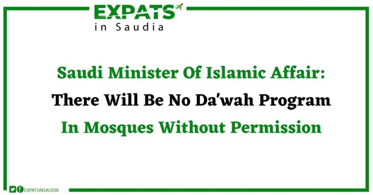 Saudi Minister Of Islamic Affair: There Will Be No Da'wah Program In Mosques Without Permission