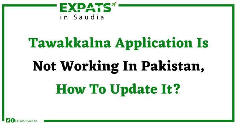 Tawakkalna Application Is Not Working In Pakistan, How To Update It?