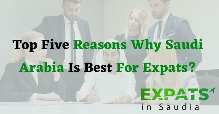 Top Five Reasons Why Saudi Arabia Is Best For Expats