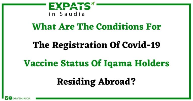 What Are The Conditions For The Registration Of Covid-19 Vaccine Status Of Iqama Holders Residing Abroad?
