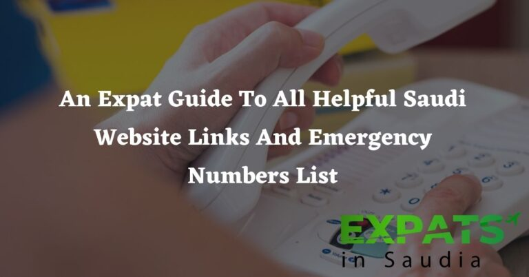An Expat Guide To All Helpful Saudi Website Links And Emergency Numbers List