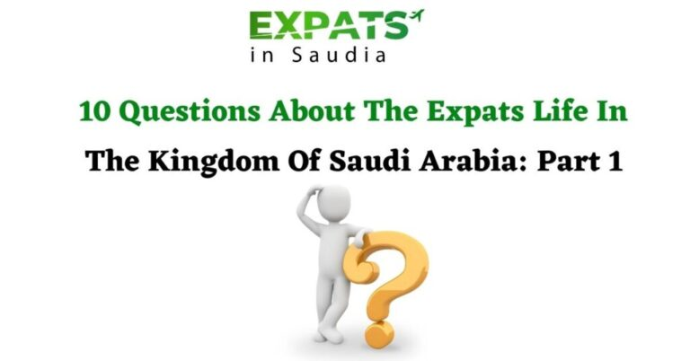 10 Questions About The Expats Life In Saudi Arabia: Part 1