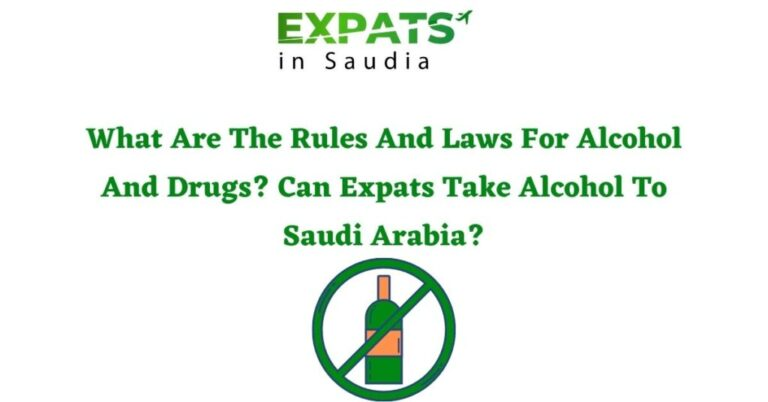 What Are The Rules And Laws For Alcohol And Drugs? Can Expats Take Alcohol To Saudi Arabia?