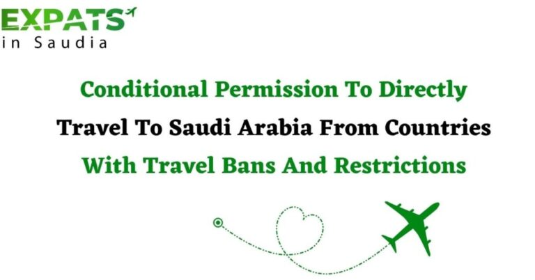 Conditional Permission To Directly Travel To KSA From Countries With Travel Bans And Restrictions