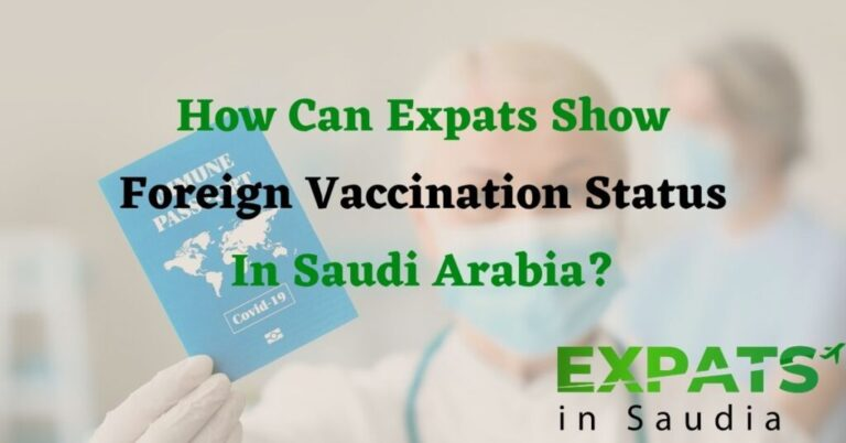 How Can Expats Show Foreigners Vaccine Status In Saudi Arabia?