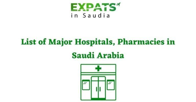 List of Major Hospitals, Pharmacies in Saudi Arabia