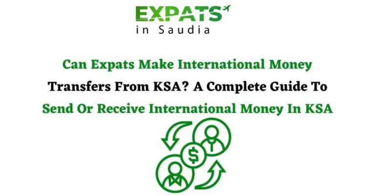 Can Expats Make International Money Transfers From KSA? A Complete Guide To Send Or Receive International Money In KSA