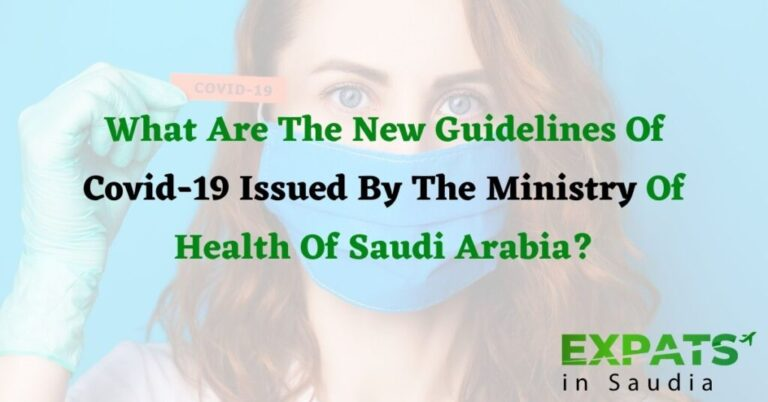What Are The New Guidelines Of Covid-19 Issued By The Ministry Of Health Of Saudi Arabia?