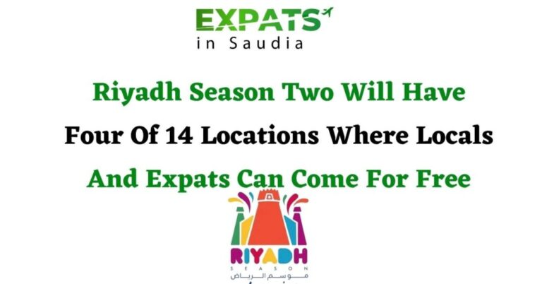 Riyadh Season Two Will Have Four Of 14 Locations Where Locals And Expats Can Come For Free