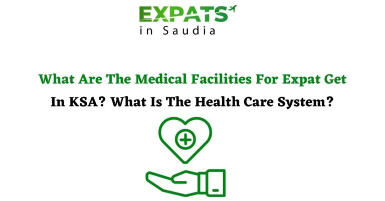 What Are The Medical Facilities For Expat Get In KSA? What Is The Health Care System?