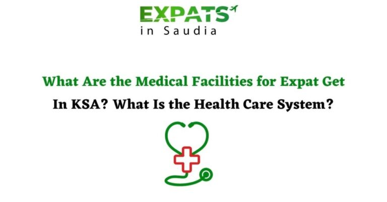 What Are the Medical Facilities for Expats Get In KSA? What Is the Health Care System?